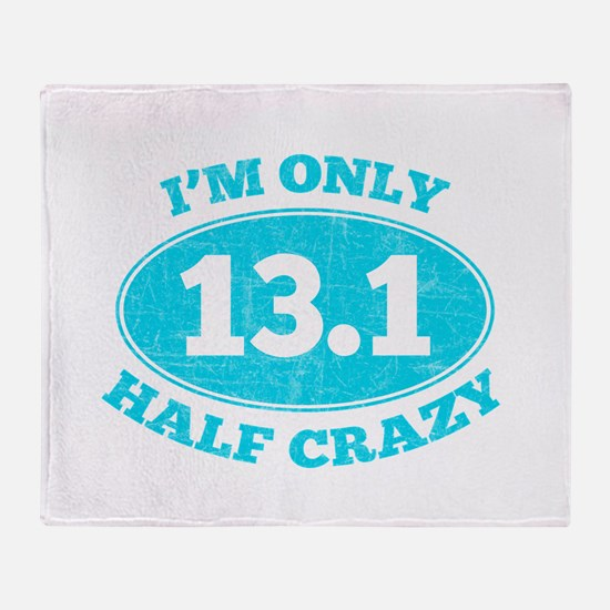 I'm Only Half Crazy Throw Blanket