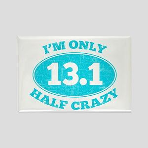 I'm Only Half Crazy Magnets