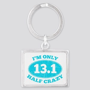 I'm Only Half Crazy Keychains