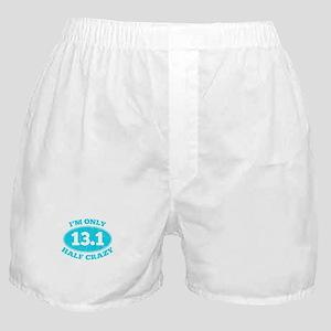 I'm Only Half Crazy Boxer Shorts