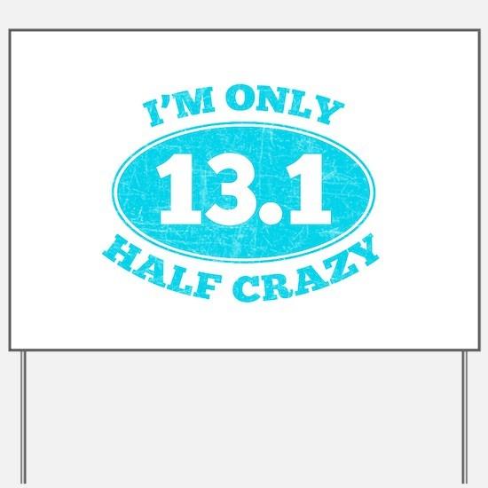 I'm Only Half Crazy Yard Sign