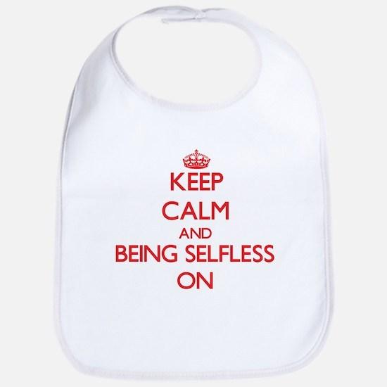 Keep Calm and Being Selfless ON Bib