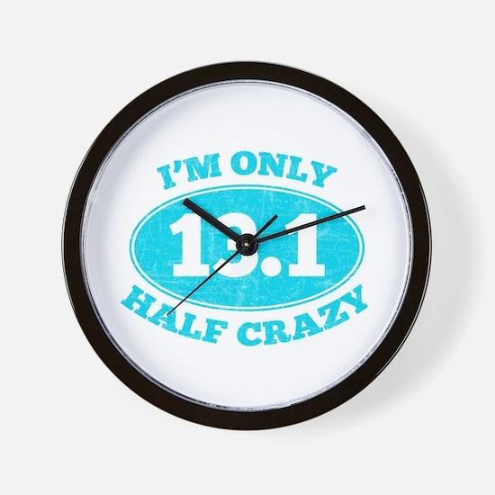 I'm Only Half Crazy Wall Clock