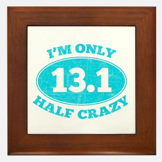 I'm Only Half Crazy Framed Tile