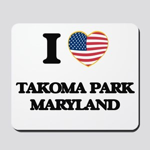 I love Takoma Park Maryland Mousepad