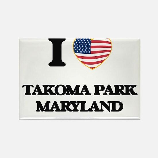 I love Takoma Park Maryland Magnets