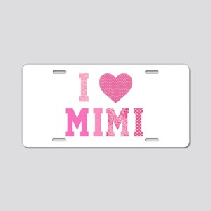 I love Mimi Pink Aluminum License Plate