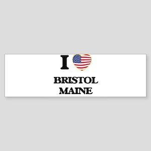 I love Bristol Maine Bumper Sticker