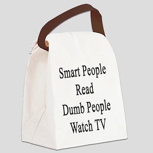 Smart People Read Dumb People Wat Canvas Lunch Bag