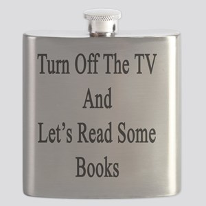 Turn Off The TV And Let's Read Some Books  Flask