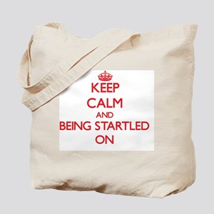 Keep Calm and Being Startled ON Tote Bag