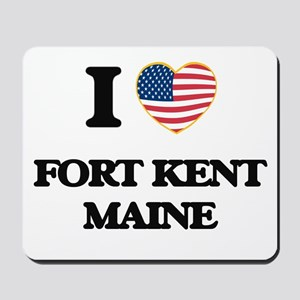 I love Fort Kent Maine Mousepad