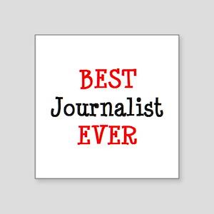 """best journalist Square Sticker 3"""" x 3"""""""