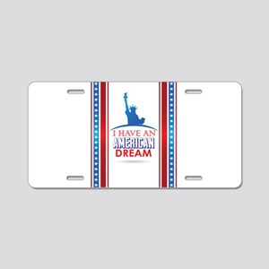 I Have an American Dream Aluminum License Plate