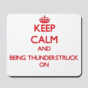 Keep Calm and Being Thunderstruck ON Mousepad