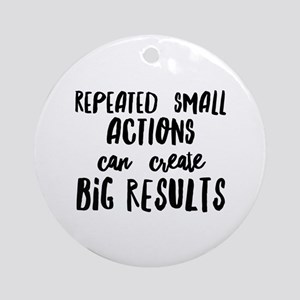 Big Results Round Ornament