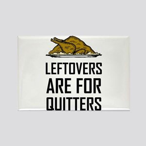 Leftovers Are For Quitters Magnets