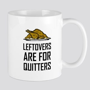 Leftovers Are For Quitters Mugs