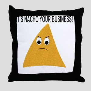 It's Nacho Your Business Throw Pillow