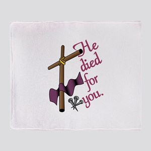 He Died For You Throw Blanket