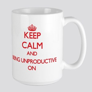 Keep Calm and Being Unproductive ON Mugs