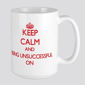 Keep Calm and Being Unsuccessful ON Mugs