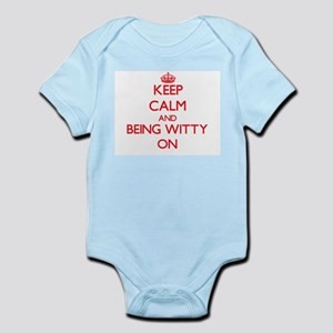 Keep Calm and Being Witty ON Body Suit
