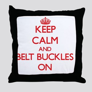 Keep Calm and Belt Buckles ON Throw Pillow
