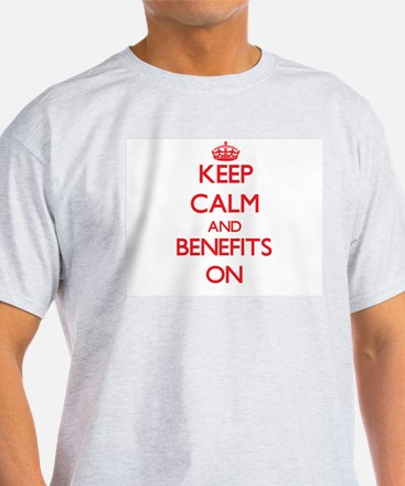 Keep Calm and Benefits ON T-Shirt