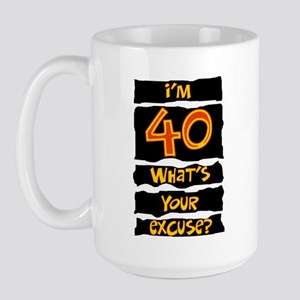 40th birthday excuse Large Mug