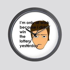 I'm only at work Wall Clock