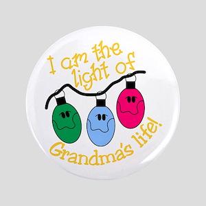 I Am The Light Of Grandma's Life! Button
