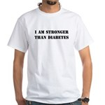 I am Stronger than Diabetes White T-Shirt