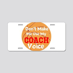 Dont Make Me Use My Coach Voice Aluminum License P