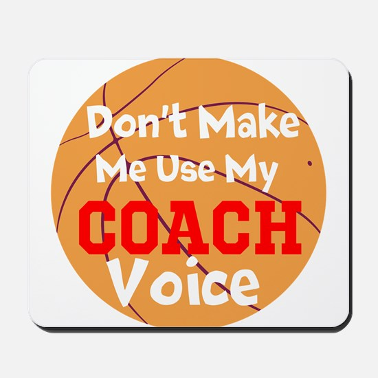 Dont Make Me Use My Coach Voice Mousepad