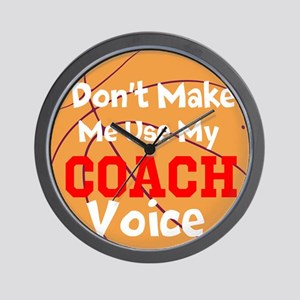 Dont Make Me Use My Coach Voice Wall Clock