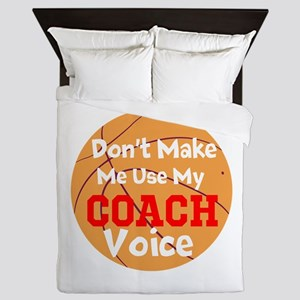 Dont Make Me Use My Coach Voice Queen Duvet