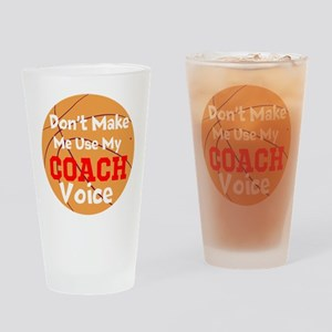 Dont Make Me Use My Coach Voice Drinking Glass