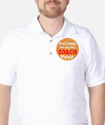 Dont Make Me Use My Coach Voice Golf Shirt