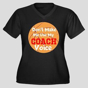 Dont Make Me Use My Coach Voice Plus Size T-Shirt