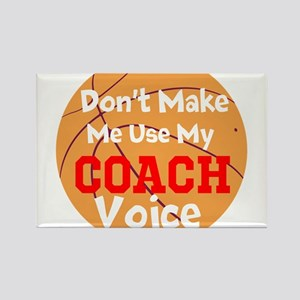 Dont Make Me Use My Coach Voice Magnets