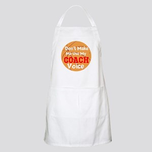 Dont Make Me Use My Coach Voice Apron