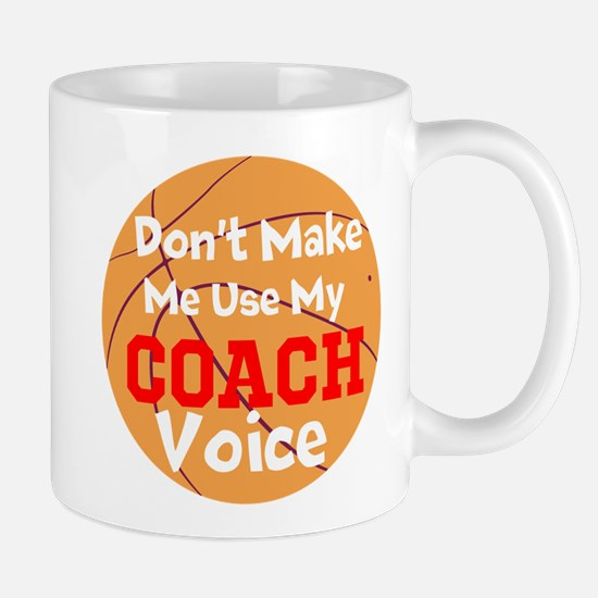Dont Make Me Use My Coach Voice Mugs