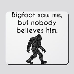 Bigfoot Saw Me (Distressed) Mousepad