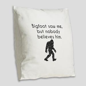 Bigfoot Saw Me (Distressed) Burlap Throw Pillow