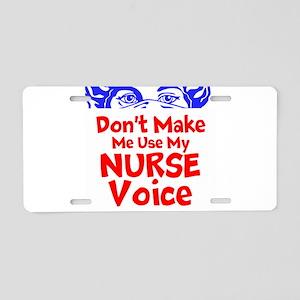 Dont Make Me Use My Nurse Voice Aluminum License P