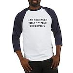 Stronger - Tourette's Baseball Jersey