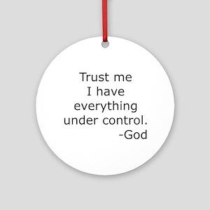 Trust Me... God Ornament (Round)