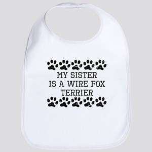 My Sister Is A Wire Fox Terrier (Distressed) Bib