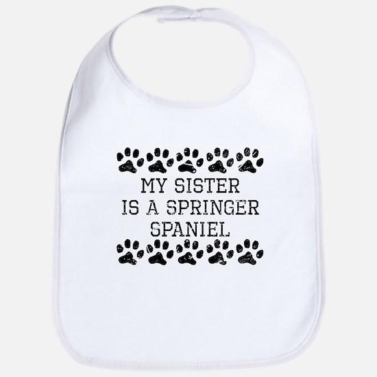 My Sister Is A Springer Spaniel (Distressed) Bib